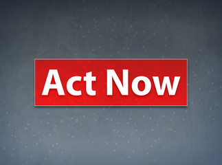 Act Now Red Banner Abstract Background