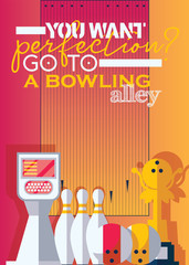 Vertical poster for print for bowling center with motivative qoute. You want perfection. Go to the bowling alley. Bright illustration with pins, cup and balls