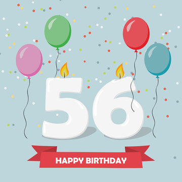 56 years selebration. Happy Birthday greeting card with candles, confetti and balloons.