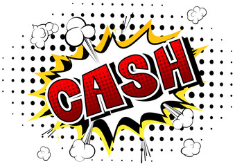Cash - Vector illustrated comic book style phrase.