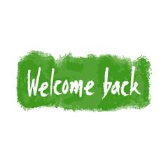 Welcome Back Hand Written Vector Banner