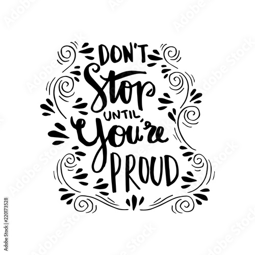 Dont Stop Until Youre Proud Motivational Quote Stock Photo And