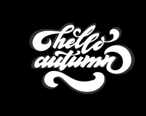 Hello autumn. Hand drawn calligraphy and brush pen lettering. design for holiday greeting card and invitation of seasonal autumn holiday. black on white
