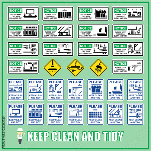 set of notice signs of please keep this area clean and tidy are use