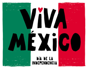Hand Drawn Viva Mexico Vector Poster. Green, White and Red Mexican Flag. Black Hand Written Letteres. Red Heart. Mexican Independence Day Illustration. Abstract Infantile Design.