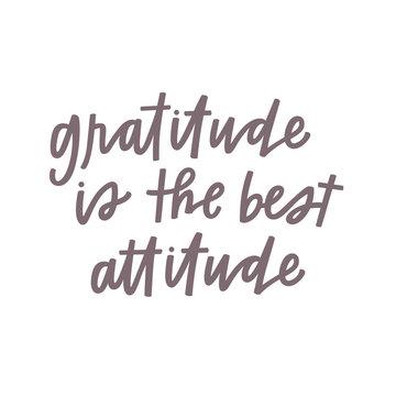 Gratitude is the best attitude