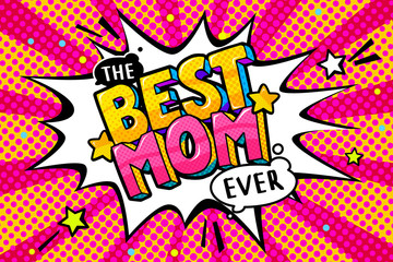 Best Mom in pop art style for Happy Mother s Day celebration.