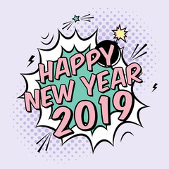 Vector colorful poster 2019 in pop art style with bomb explosive. Modern comics Happy New Year illustration with speech bubble and dots.