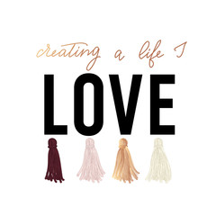Creating the life I love inspirational design with colorful tassels and rose gold lettering. t-shirt design with lettering. Feminine inspirational print. Vector illustration.