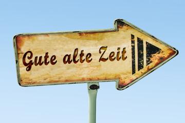 Schild 328 - Gute alte Zeit