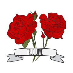 Vector text True love with red roses print. Tattoo typography slogan with flower illustration. T-shirt print, fashion natural fabric.