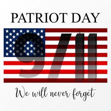"""9/11 Patriot Day, September 11. """"We Will Never Forget""""."""