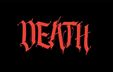 Gothic, inscription Death. Font for tattoo. The phrase is isolated on a black background. Calligraphy and lettering. Red letters. Logo for T-shirt. Tagline. Motto.