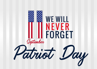 Patriot Day, Never forget 9.11, vector banner. 11 September, We will never forget Patriot day USA, light poster