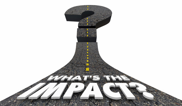 Whats the Impact Cost Damage Outcome Result Question Mark Road 3d Illustration