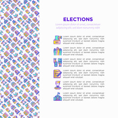 Election and voting concept with thin line icons: voters, ballot box, inauguration, corruption, debate, president, political victory, propaganda, agitation. Vector illustration, print media template.