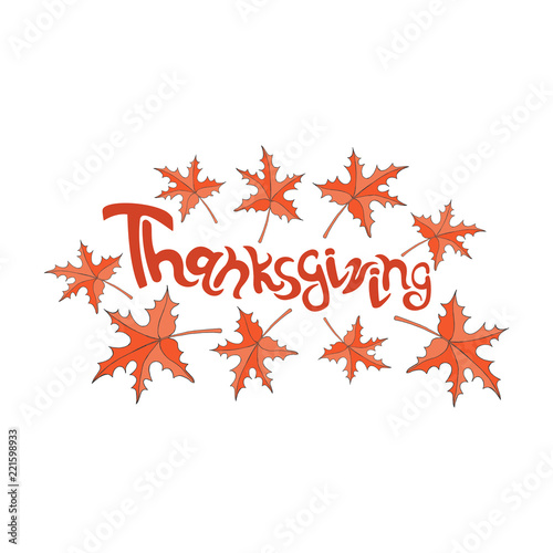 Thanksgiving Day Hand Drawn Inscription With Autumn Red Leaves Design Is Suitable