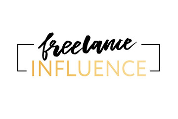 slogan freelance influence phrase graphic vector Print Fashion lettering calligraphy