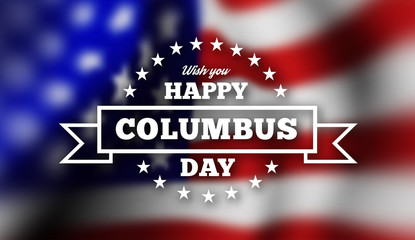 Congratulations on the Columbus day against the background of the flag of the United States of America.