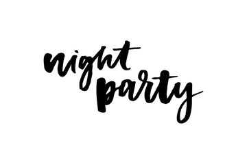 slogan Night Party phrase graphic vector Print Fashion lettering calligraphy