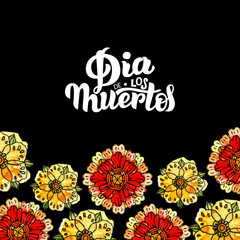 Dia de los Muertos. Watercolor illustration and hand draw lettering with black background and flowers