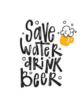 Save water drink beer. Funny typography poster. Vector illustration of beer mug.