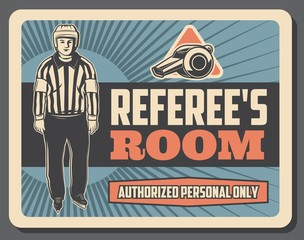 Referee room signboard with man in uniform