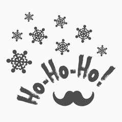 Funny Christmas card drawn by hand. Snowflakes, Santa Claus mustache and handwritten text Ho-ho-ho! Sketch, grunge, doodle, watercolor.