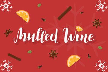 Vector illustration of mulled wine lettering on red background decorated by drawn spices and slices of orange. Mulled wine winter traditional drink poster. Cinnamon sticks, orange slices. EPS 10.