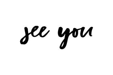 slogan See you phrase graphic vector Print Fashion lettering calligraphy