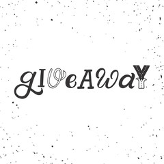 Hand drawn lettering card. The inscription: Giveaway. Perfect design for greeting cards, posters, T-shirts, banners, print invitations.