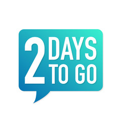 2 Days to go colorful speech bubble on white background. Vector illustration.
