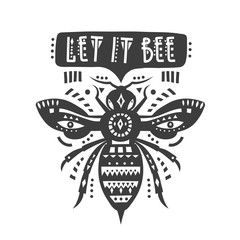 "Vector illustration with black patterned bee and lettering ""Let it bee""."