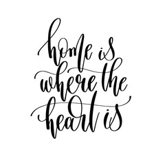 home is where the heart is - hand lettering inscription text