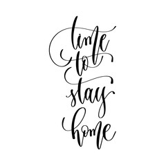 time to stay home - hand lettering inscription text