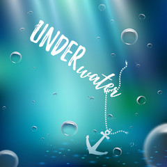 """Vector background with anchor in the water and bubbles. The inscription """"Under water""""."""