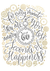 Positive inspirational vector lettering card. Handdrawn postcrd with doodle illustrations and golden detailes. For every minute you are angry you lose sixty seconds of happiness.