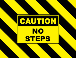 warning sign caution no steps placard board sticker