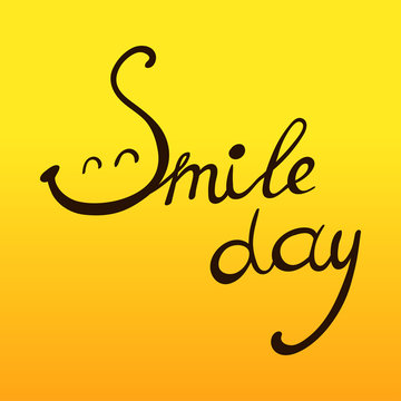 World Smile Day vector illustration with hand written quote - Smile day.