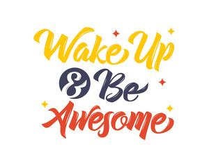 wake up and be awesome words sentence typography typographic writing script image vector icon symbol