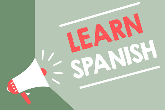 Handwriting text Learn Spanish. Concept meaning Translation Language in Spain Vocabulary Dialect Speech Megaphone loudspeaker green background important message speaking loud