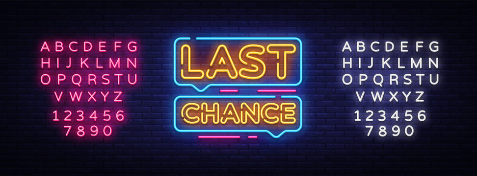 Last Chance Neon Text Vector. Last Chance neon sign, design template, modern trend design, night neon signboard, night bright advertising, light banner, light art. Vector. Editing text neon sign