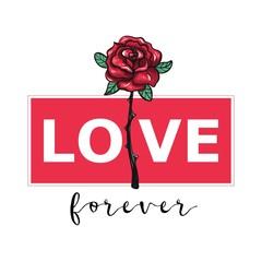 Love Forever. Love slogan with vintage rose.