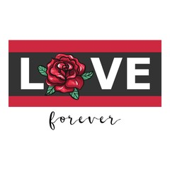 Love Forever. Love slogan with vintage rose.