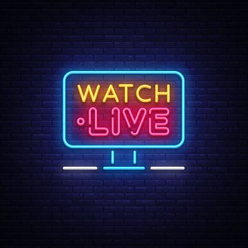 Watch Live Neon Text Vector. Watch Live neon sign, design template, modern trend design, night neon signboard, night bright advertising, light banner, light art. Vector illustration