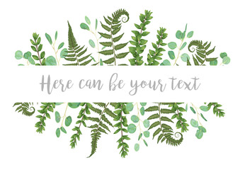 Vector illustration of a frame with green leaves of a forest fern, boxwood and eucalyptus. Pattern for wedding invitations, greeting cards, banners and labels. Horizontal