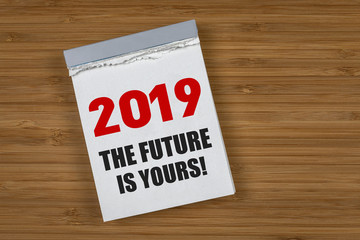 2019 The Futute is yours!