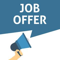 JOB OFFER Announcement. Hand Holding Megaphone With Speech Bubble. Online job application. Online career job search. Recruitment. Hiring