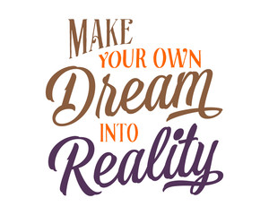 make your own dream into reality words sentence typography typographic writing script image vector icon symbol