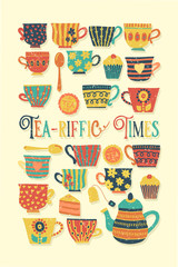 Tea-riffic Times hand drawn vector illustration with colorful tea cups, teapot, spoon, cupcake and funny quote. Distressed Retro vintage. Cute Tea time party invitation, card, scrap booking, fabric
